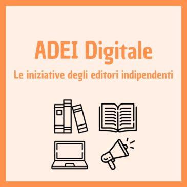 ADEI Digitale: le iniziative degli editori indipendenti